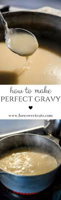 how to make gravy gravy thanksgiving and sauces