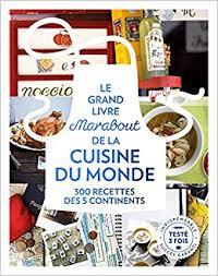 livre de cuisine du monde amazon fr le grande livre marabout de la cuisine du monde 300