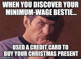 Meme Credit Card - when you discover your minimum wage bestie used a credit card to