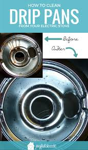 how to clean nasty drip pans on your electric stove joyful abode