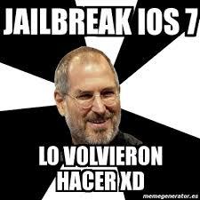Jailbreak Meme - meme steve jobs jailbreak ios 7 lo volvieron hacer xd 7569930