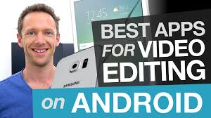 android editing android editing best editing apps for android