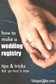 how to make wedding registry how to make an wedding registry tips tricks unique gifter