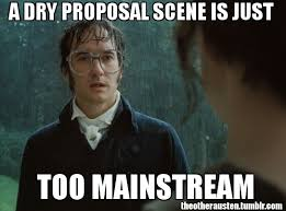 Proposal Meme - jane austen memes jane austen meme it was raining during my