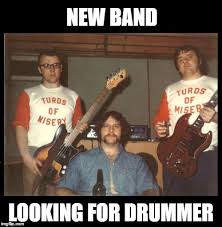 Drummer Meme - turds of misery imgflip