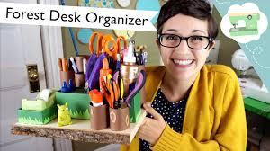 forest desk organizer tutorial laurenfairwx youtube