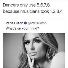 Paris Hilton Meme - dopl3r com memes dancers only use 5678 because musicians took