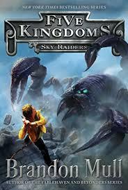 amazon com sky raiders five kingdoms book 1 ebook brandon mull