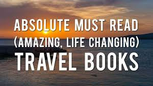 best travel books images Best travel books ever written get inspired and get out there jpg