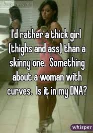 Thick Girl Meme - d rather a thick girl thighs and ass than a skinny one something