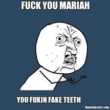 Meme Fuck You - fuck you mariah create your own meme