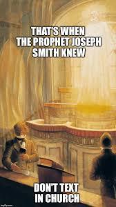 Joseph Smith Meme - image tagged in joseph smith texting mormon book of mormon prophet
