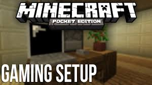 minecraft pocket edition how to make gaming setup youtube