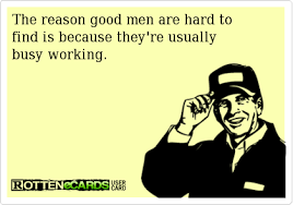 Find Funny Memes - good men are hard to find funny memes