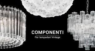 ricambi per ladari antichi vetrocristallo componenti in vetro e cristallo per la creazione