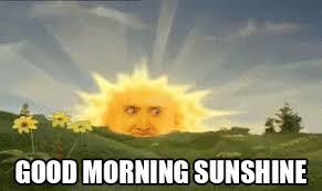 Good Morning Sunshine Meme - waking a friend up with disturbling dank memes like gif on imgur
