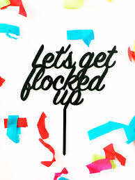 up cake topper let s get flocked up cake topper 6 inches modern calligraphy