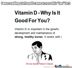 Meme D - you need more vitamin d by recyclebin meme center