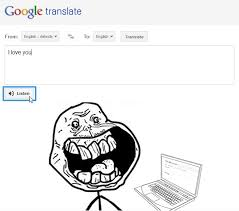 Translate Meme - google translate forever alone know your meme