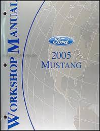 2005 ford mustang repair manual 2005 ford mustang repair shop manual original