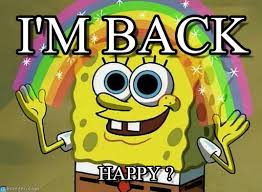 Im Back Meme - i m back imagination spongebob meme on memegen