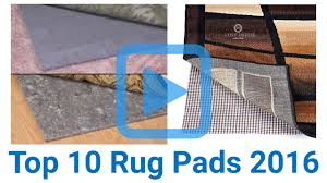 Rug Pad For Laminate Floor Top 10 Rug Pads Of 2016 Video Review
