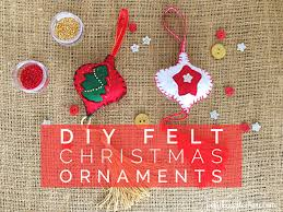 felt christmas ornaments diy prepare felt christmas ornaments with your kids our