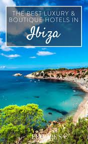 best luxury and boutique hotels ibiza