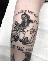 i u0027d rather burn out than fade away by robiscoffee at infamous ink