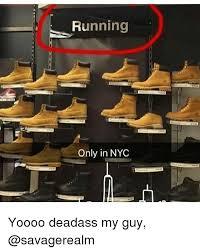 Meme Nyc - running only in nyc yoooo deadass my guy meme on sizzle