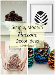 pine cone decoration ideas simple modern pinecone décor ideas a pretty fix