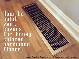 how to paint vent covers for honey colored floors my kentucky
