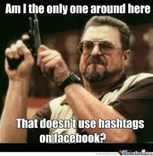Meme Hashtags - hashtags don t even work on facebook by seitara meme center