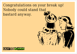 Congrats On Your Divorce Card Congratulations On Your Break Up Nobody Could Stand That