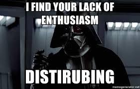 Faith Meme - i find your lack of enthusiasm distirubing your lack of faith