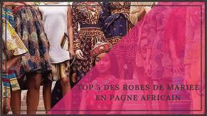 robe africaine mariage top 5 des robes de mariée en pagne pour le mariage africain