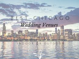 outdoor wedding venues chicago best chicago wedding venue indoor or outdoor chi town brides