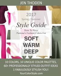 Pantone Color 2017 Spring Soft Warm U0026 Deep U2013 2017 Spring Summer Pantone Color Style Guide