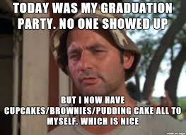 Graduation Meme - graduation fail deserts acquired meme on imgur