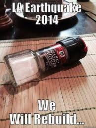 Earthquake Meme - 2014 california earthquakes know your meme