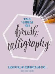 9 ways to improve your brush calligraphy hello brio studio