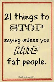 thanksgiving quotes for my husband 21 things to stop saying unless you fat people lovelivegrow