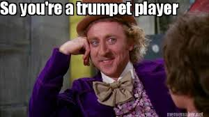 Trumpet Player Memes - meme maker so youre a trumpet player