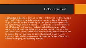 holden caulfield the catcher in the rye a novel by j d salinger genre fiction