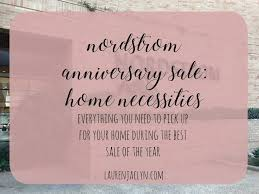 home necessities nordstrom anniversary sale home necessities lauren jaclyn