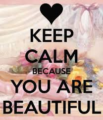 You Are Beautiful Meme - keep calm because u are so beautiful quote meme pic love poems and