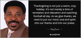 tony quote thanksgiving is not just a warm cozy
