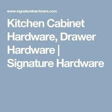 Signature Cabinet Hardware Best 25 Cabinet And Drawer Hardware Ideas On Pinterest Kitchen