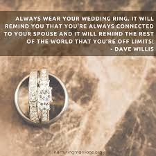wedding quotes marriage always wear your wedding ring and other davewillis quotes