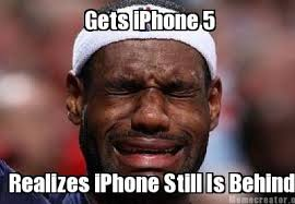 Iphone Meme Generator - meme creator gets iphone 5 realizes iphone still is behind meme